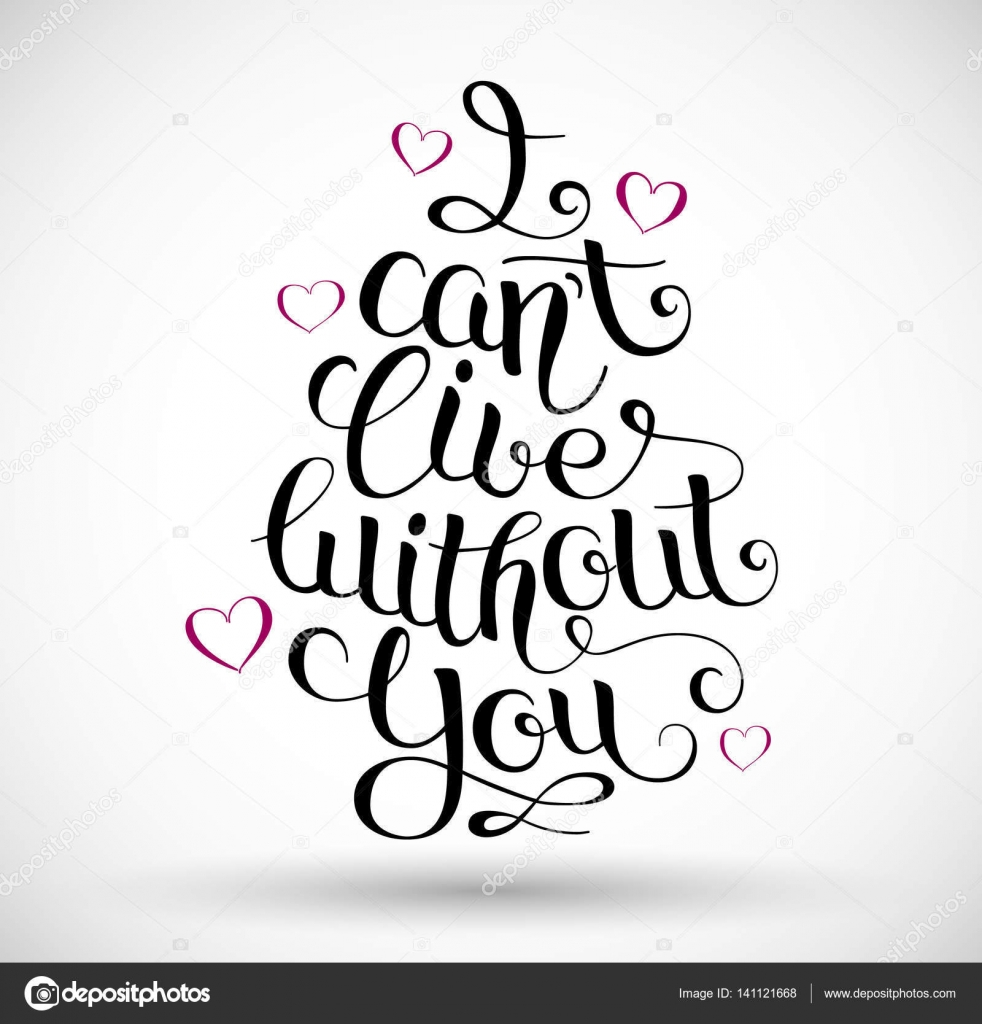 I Cant Live Without You Hand Written Lettering Stock Vector
