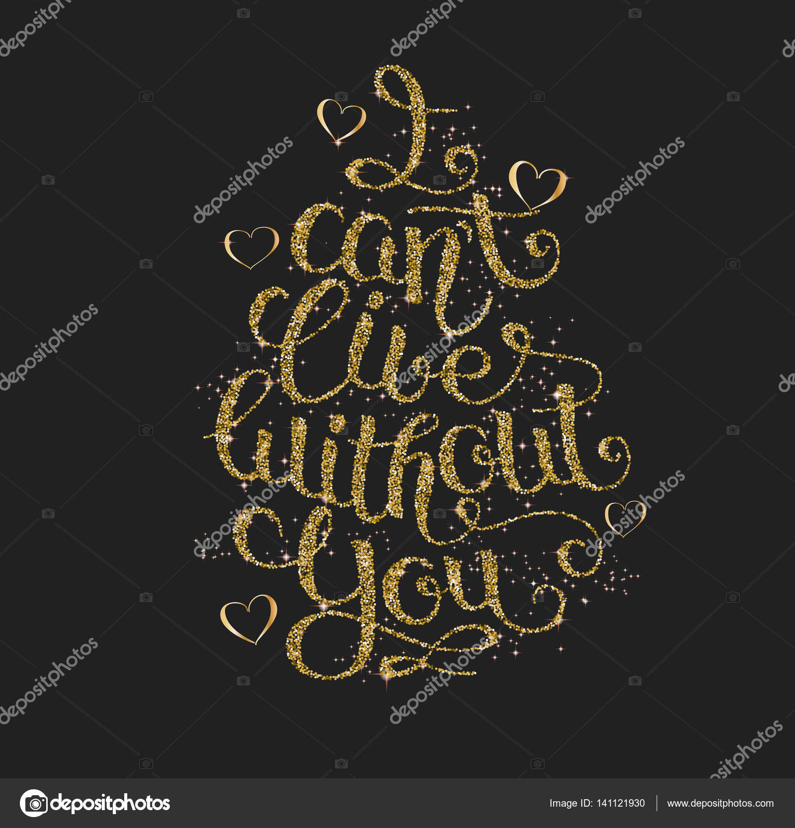 I Cant Live Without You Hand Written Lettering In Golden Dots