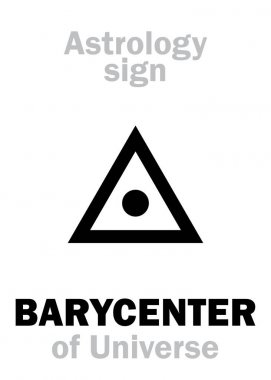 Astrology: BARYCENTER of Universe
