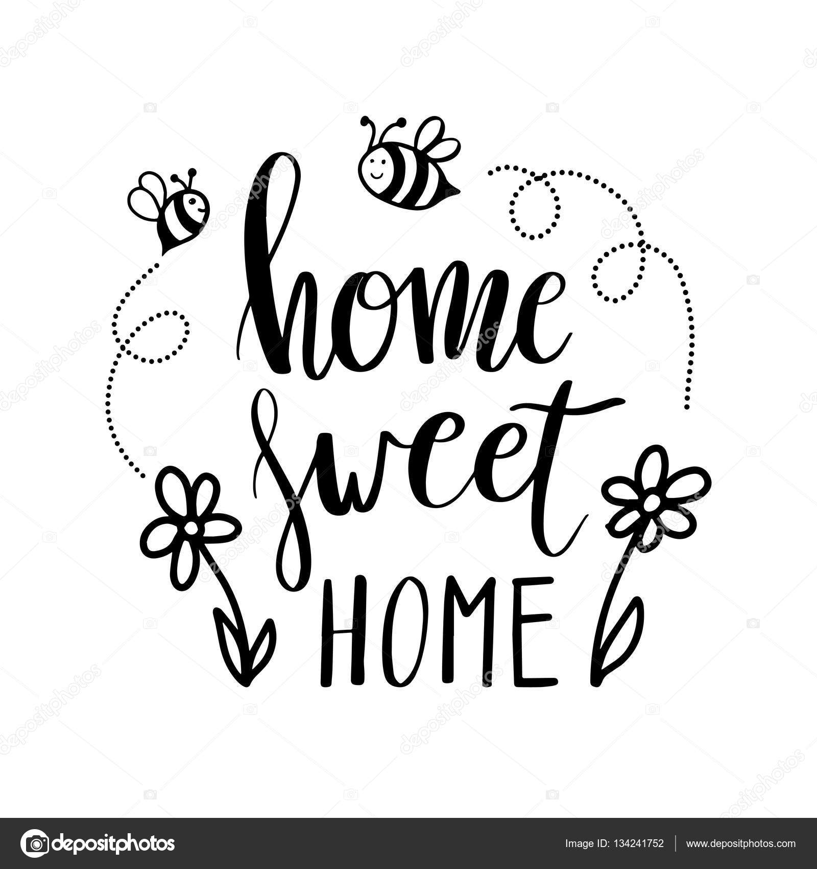 Hand Lettering Typography Poster Calligraphic Quote Home Sweet With Flowers And Bees For Posters Greeting Cards Decorations