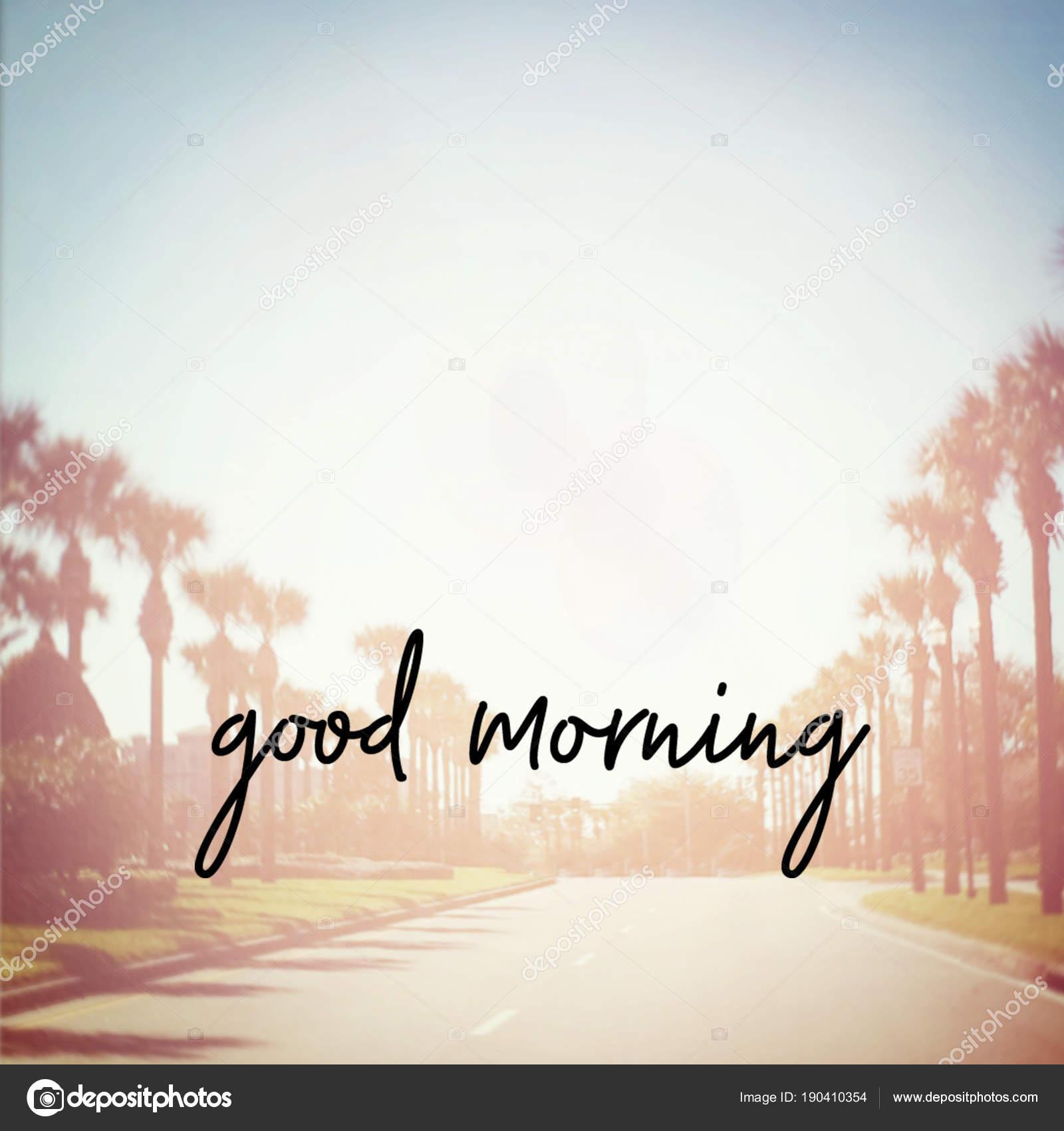 Good Morning Motivational Phrase Stock Photo Melking 190410354