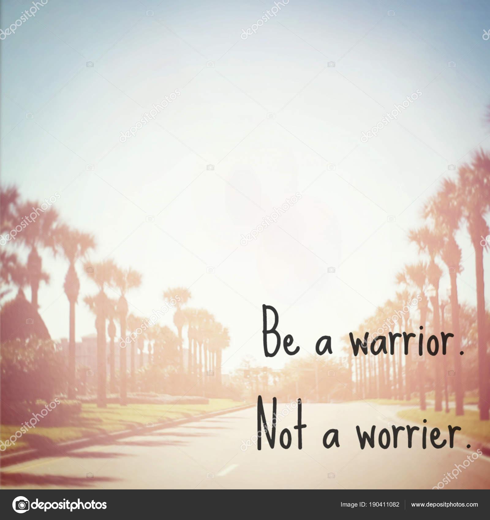 Ser Guerrero Una Frase Motivacional Preocupaba Foto De