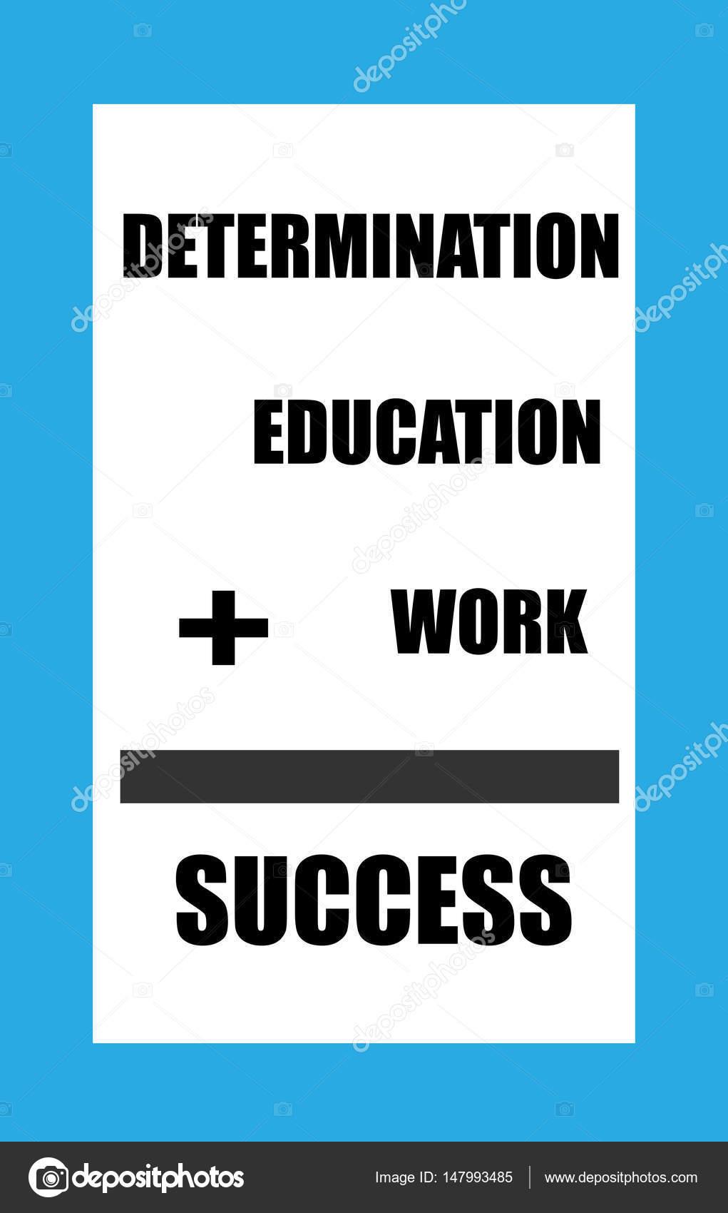 education plus determination plus work equals success sign