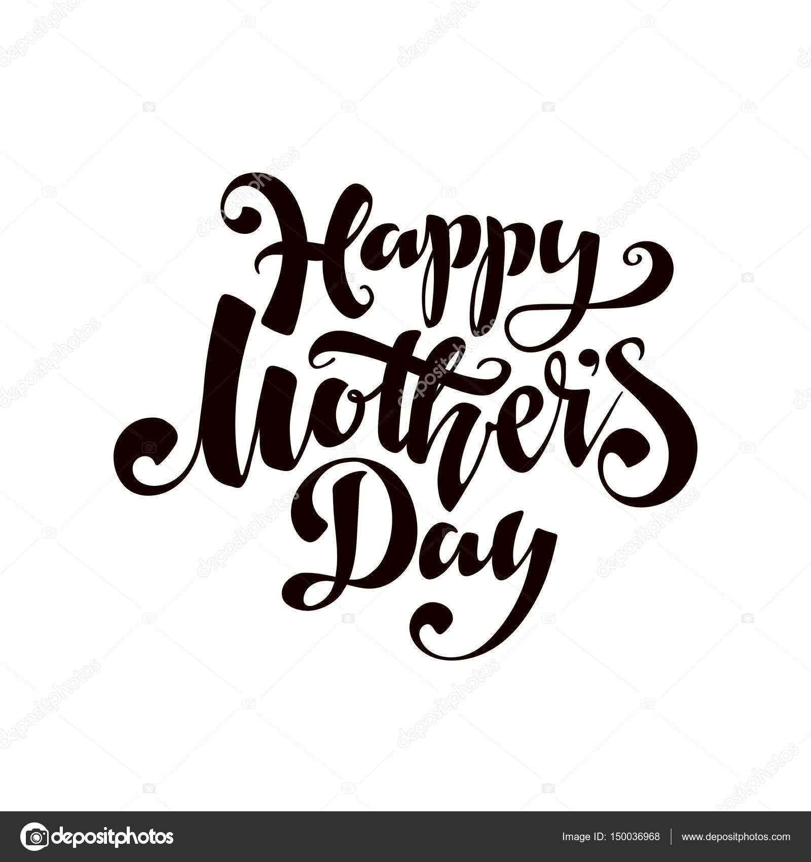 happy mothers day stock vector sanyal 150036968 Happy Birthday Greetings happy mothers day greeting card black calligraphy inscription vector by sanyal