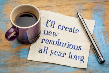 I will create new resolutions all year long