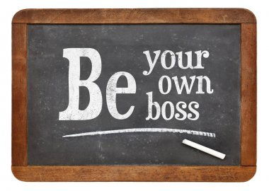Be your own boss blackboard sign
