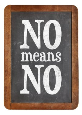 No means ...  anti-rape slogan on blackboard