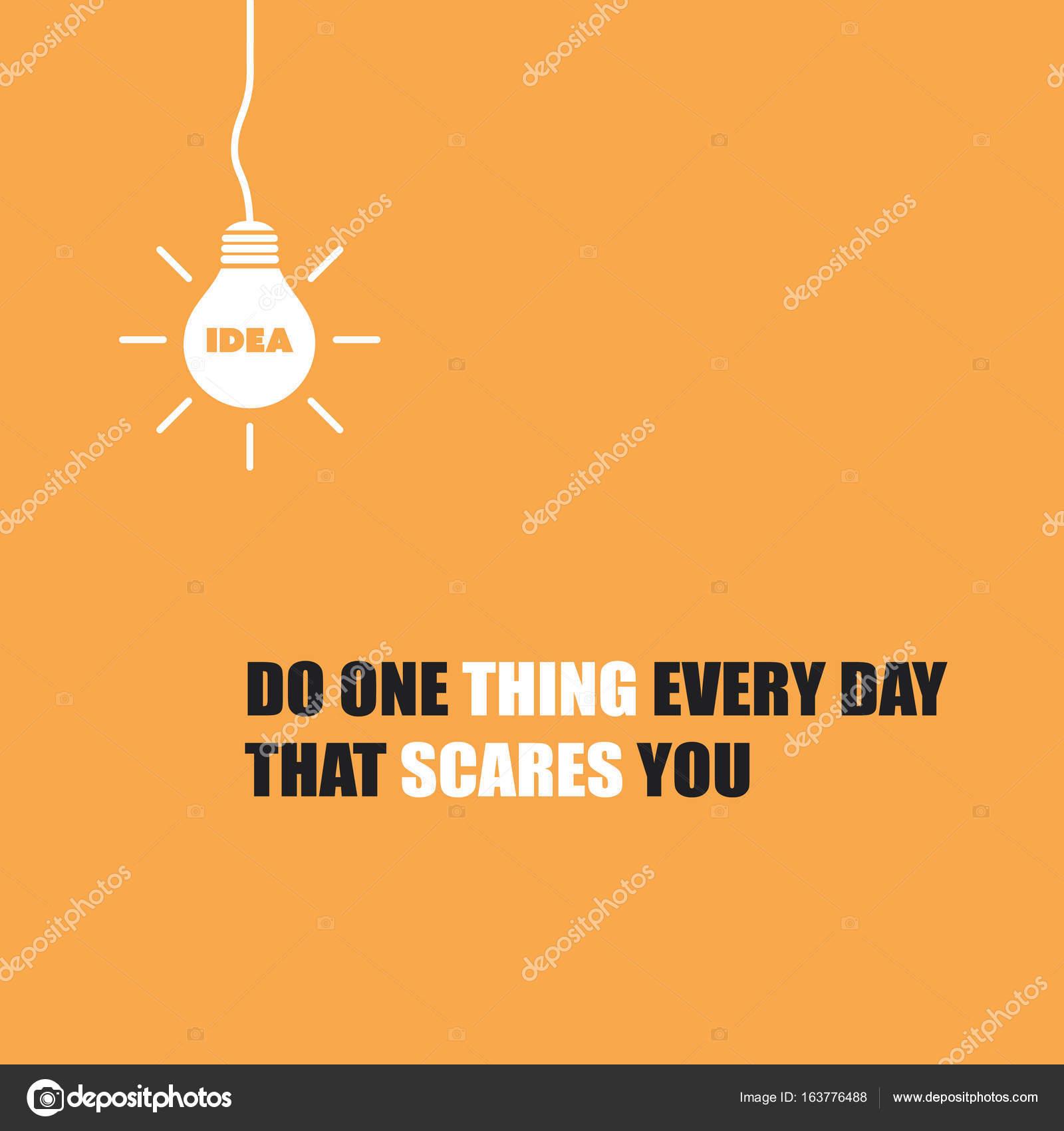Eine Sache Zu Tun Jeden Tag Das Schreckt Sie Inspirierende