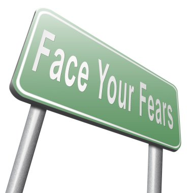 face your fears road sign, billboard