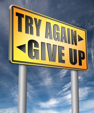 try again give up road sign 3D illustration