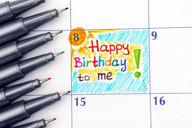 Reminder Happy Birthday to me in calendar with pens