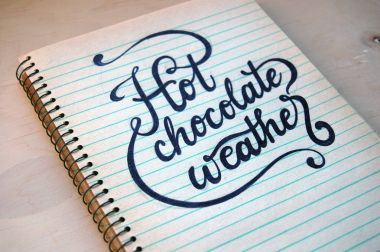 Hot chocolate weather, on old spiral notebook