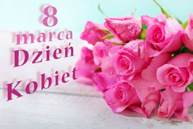 bunch of pink roses and text for women`s day in polish