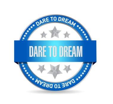 dare to dream seal sign concept