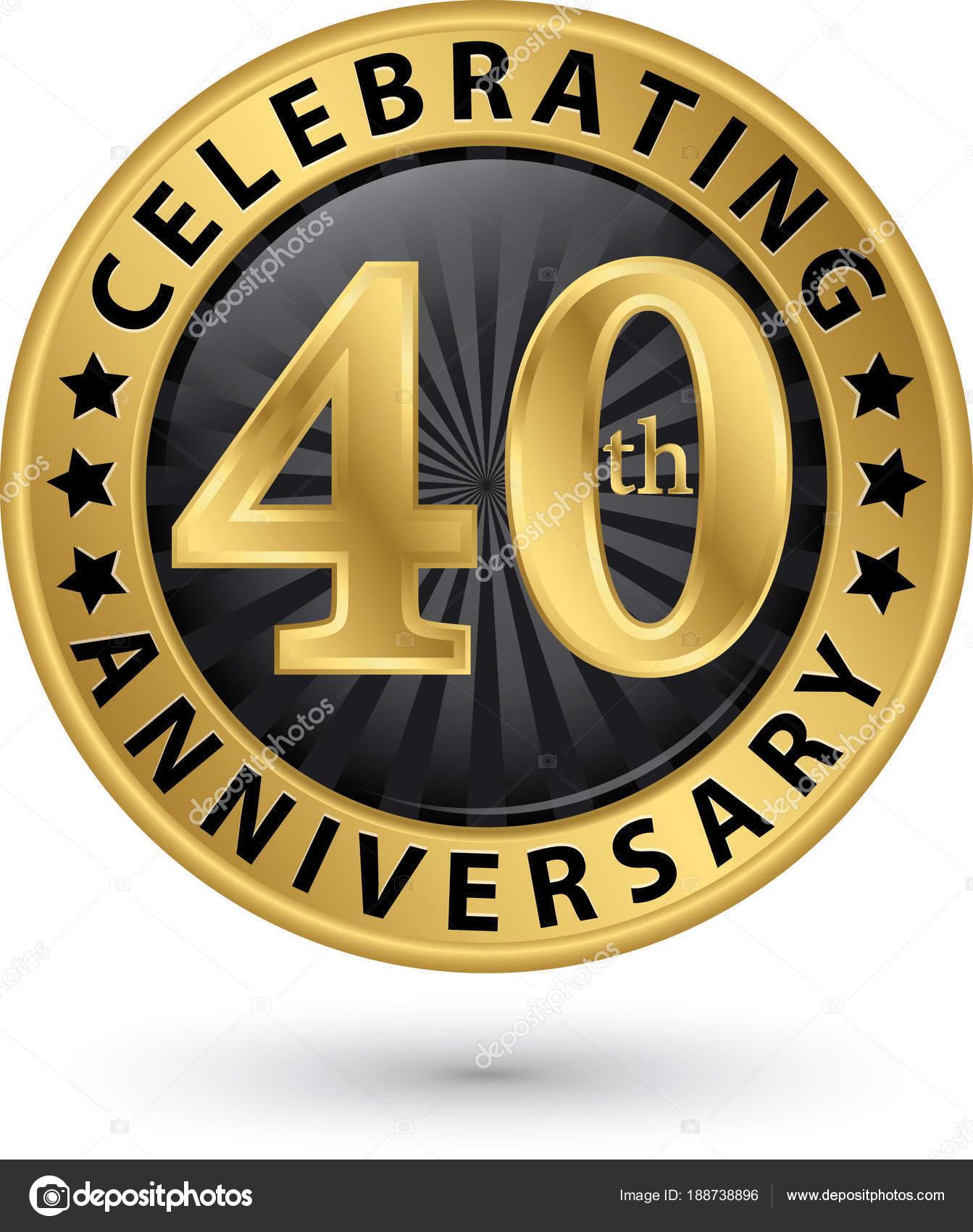 Wir Feiern 40 Jahriges Jubilaum Gold Label Vektor Illustration