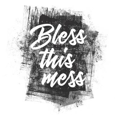 Inspirational bless this mess illustration