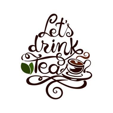 Lettering. Lets drink Tea