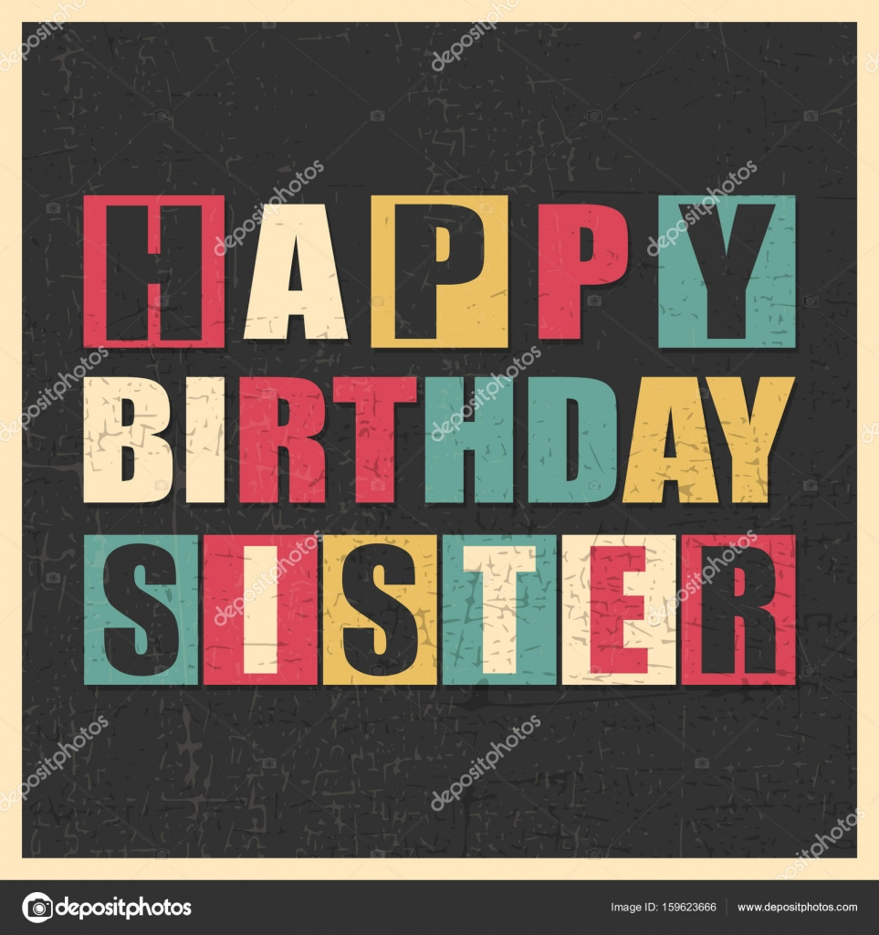 Happy Birthday Sister On Black Background With Grunge Shapes In