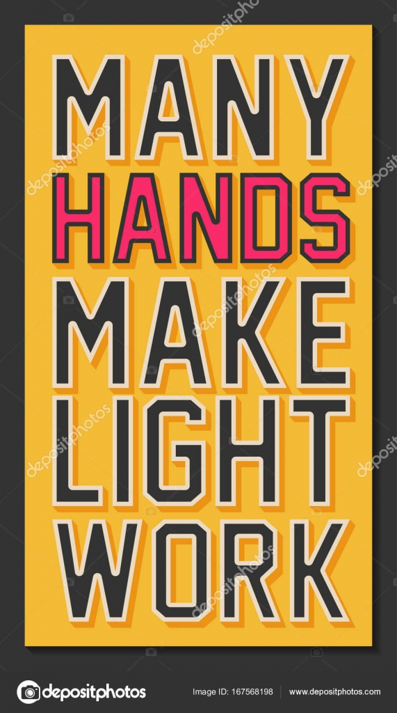 many hands make light work essay Many hands make light work my group also help supply the demand of the kmb students' needs by selling food to raise fund  topic: cas reflection essay how .