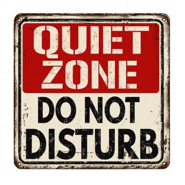 Quiet zone do not disturb vintage rusty metal sign