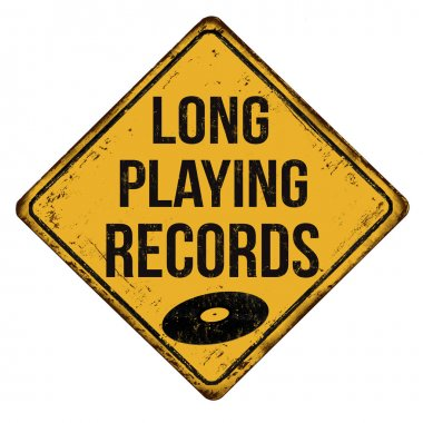 Long playing records vintage rusty metal sign