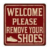 Vítejte Prosím odstranit vaše boty vintage rezavá cedule