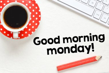 Good morning monday word concept
