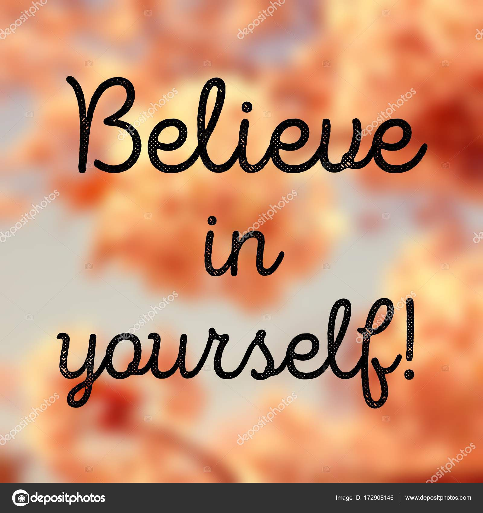 Believe In Yourself Stock Photo Tupungato 172908146