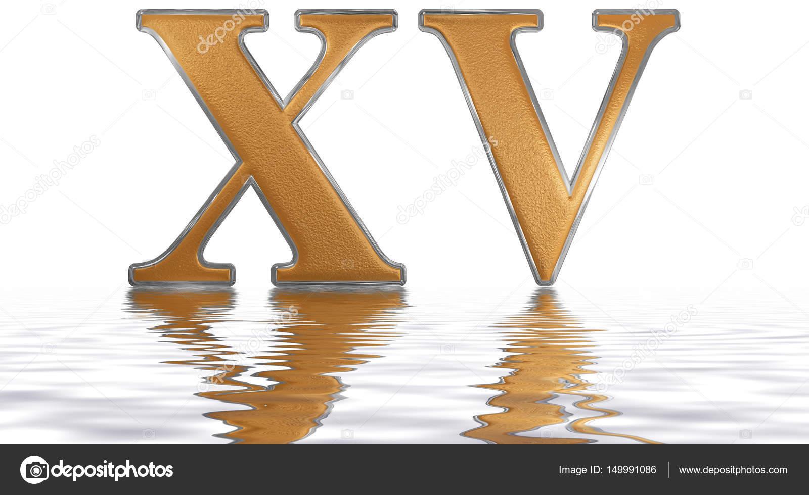 Romeinse Cijfers Xv Quindecim 15 Vijftien Weerspiegeld Op Het