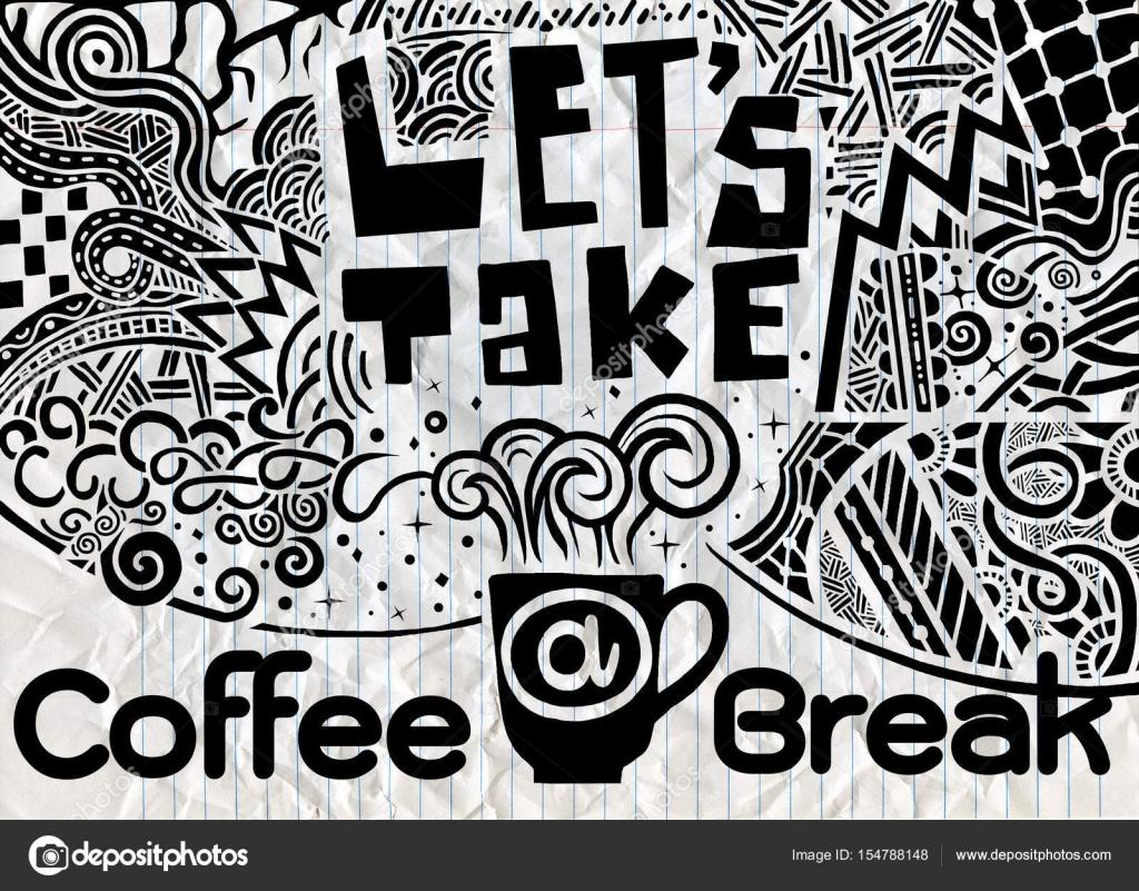 Take Break Coffeebreak : Lets take a coffee break lettering coffee quotes hand drawn v