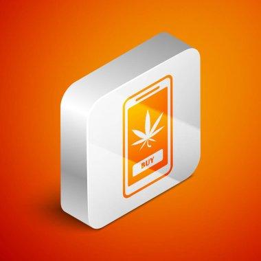 Isometric Mobile phone and medical marijuana or cannabis leaf icon isolated on orange background. Online buying symbol. Supermarket basket. Silver square button. Vector Illustration