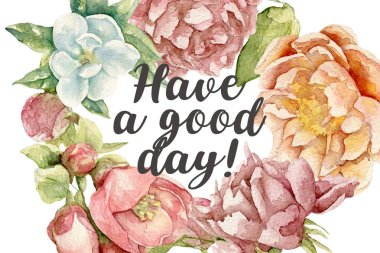 have a good day card with watercolor flowers