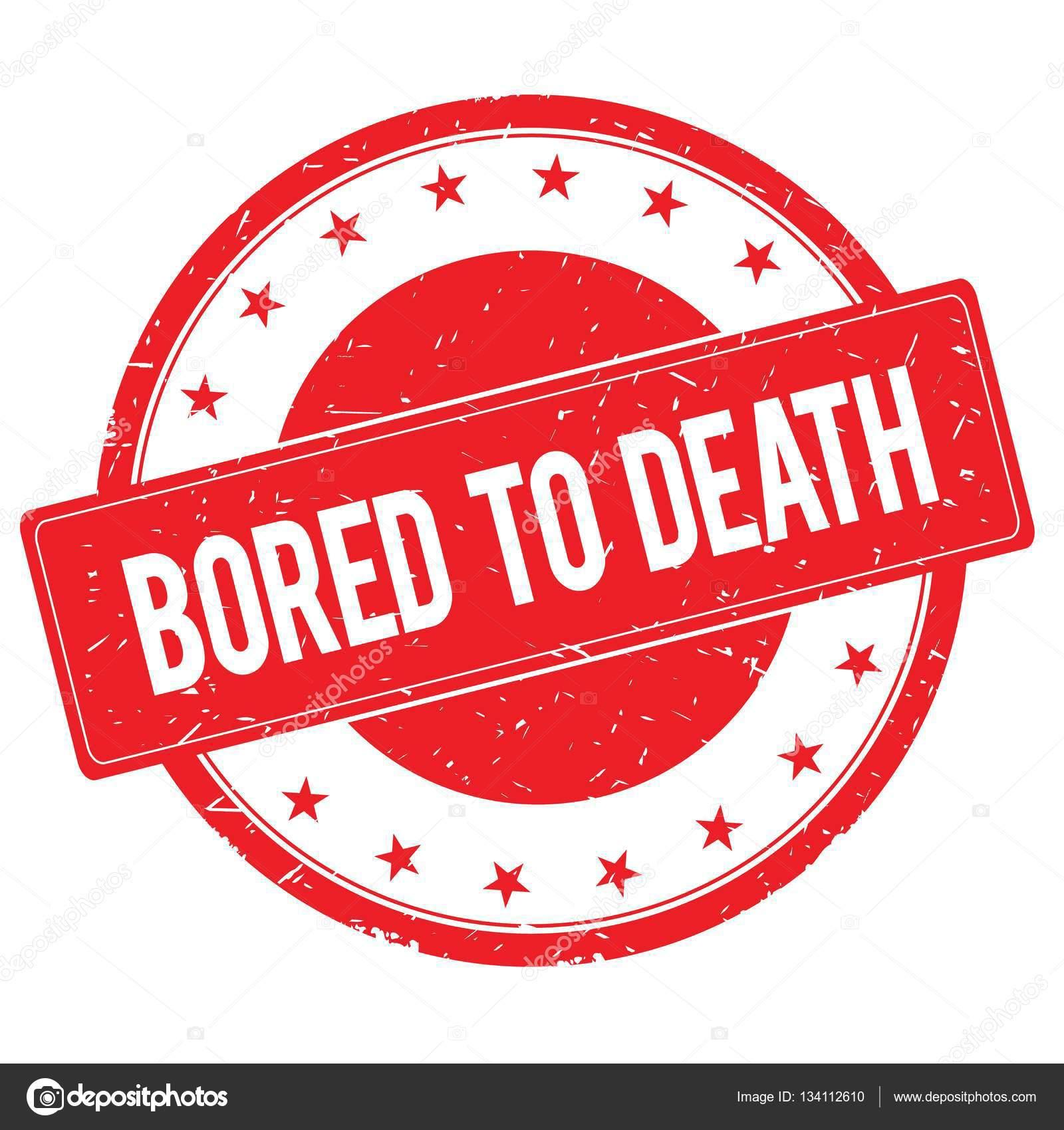 Bored To Death Stempel Zeichen Rot Stockfoto Ionutparvu 134112610