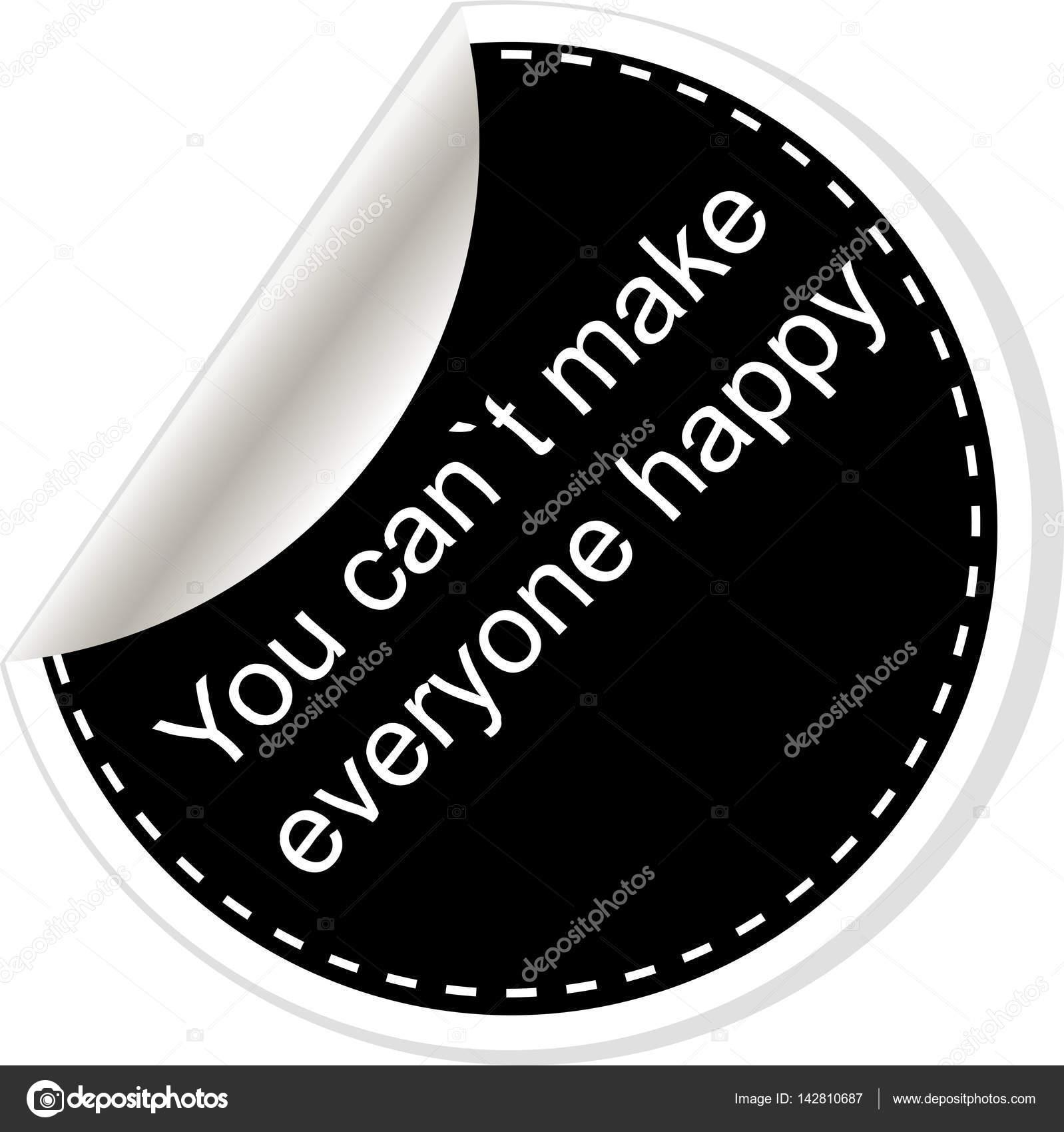 Man können nicht jeden glücklich machen. Zitat, Komma, Hinweis ...