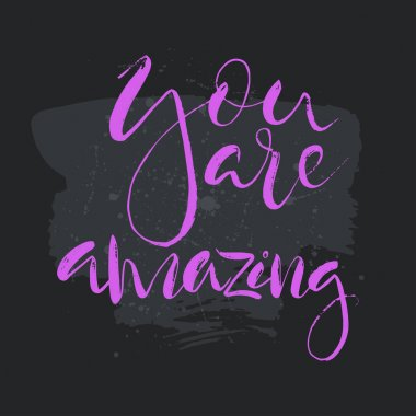 You are amazing text.Card with calligraphy.