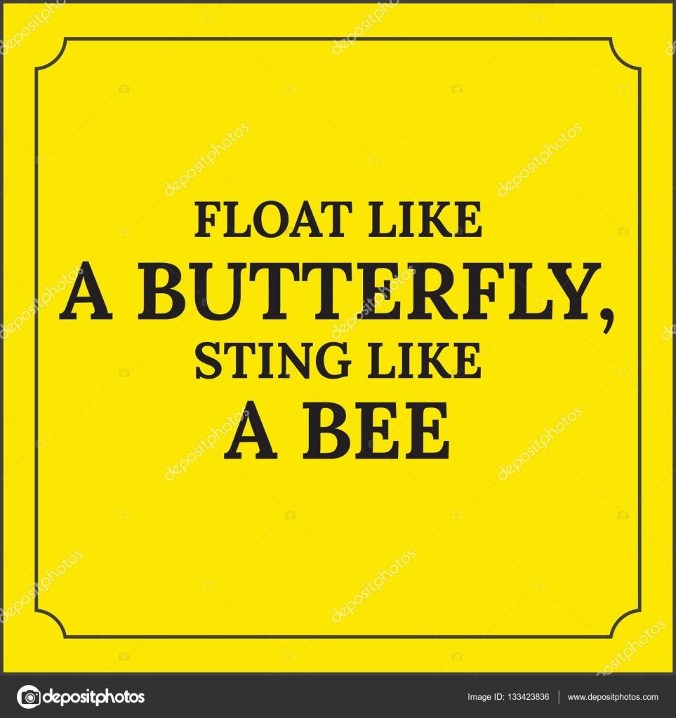 Frase Di Incoraggiamento Vola Come Una Farfalla Pungi Come Unape