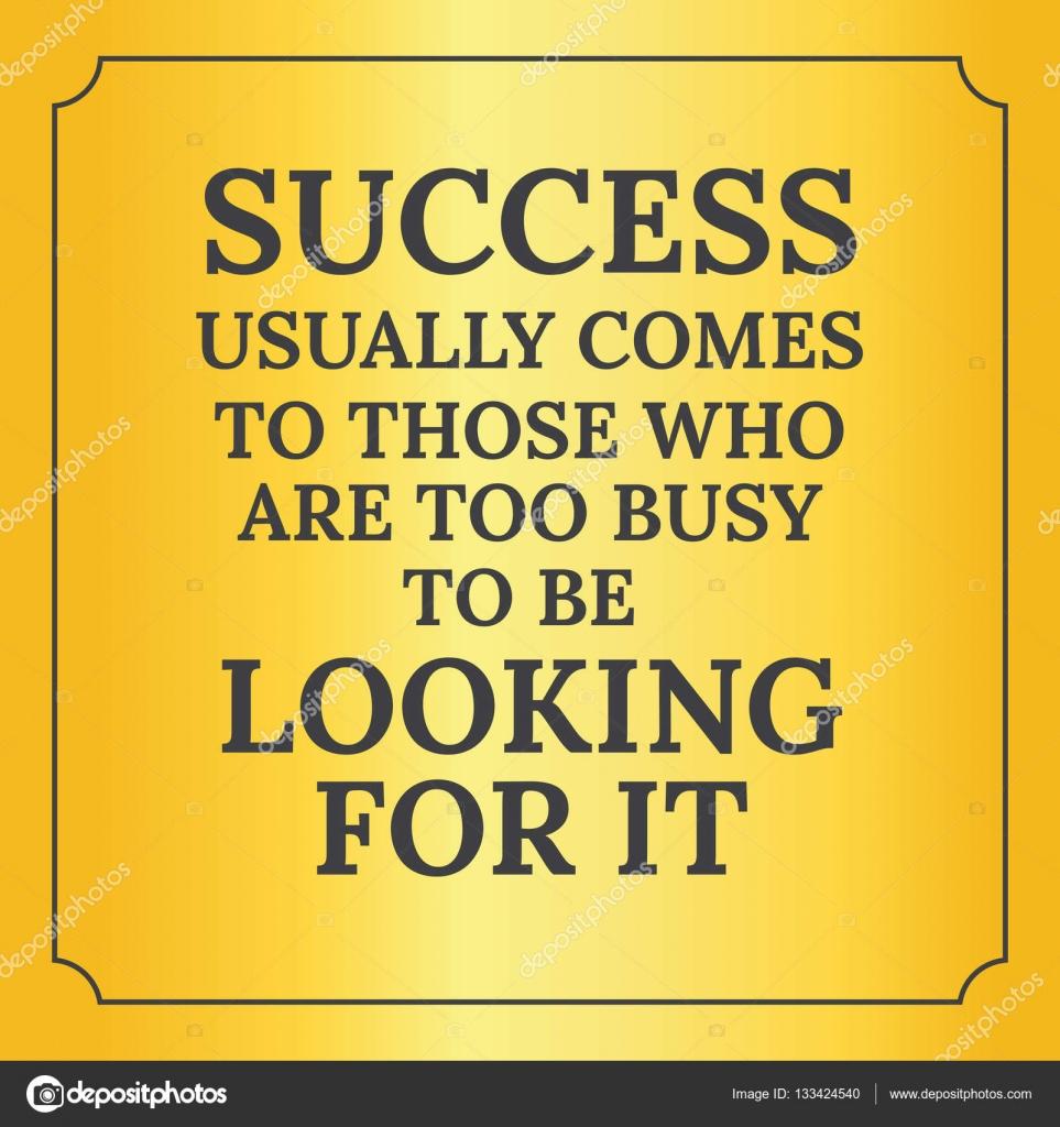Citações Motivacionais O Sucesso Geralmente Vem Para