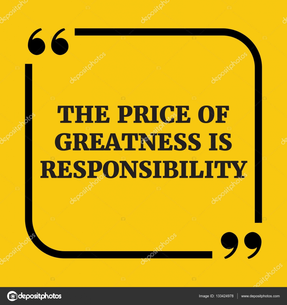 motivational quote the price of greatness is responsibility stock vector graffsolution. Black Bedroom Furniture Sets. Home Design Ideas