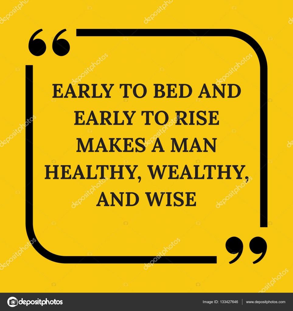 Cita de motivación. . Temprano a la cama y temprano a levantarse ...
