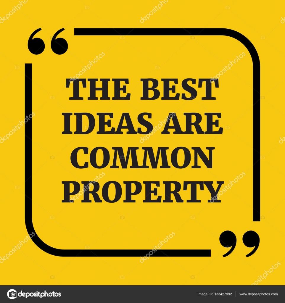 Citações Motivacionais As Melhores Ideias São Propriedade