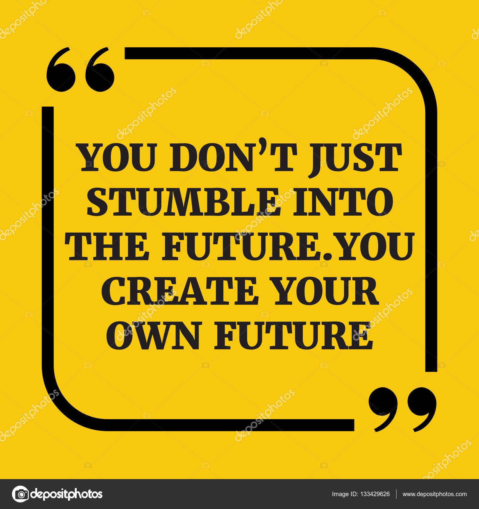C Stock Quote Motivational Quote.you Don't Just Stumble Into The Futureyou C