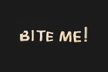 lettering bite me from dough