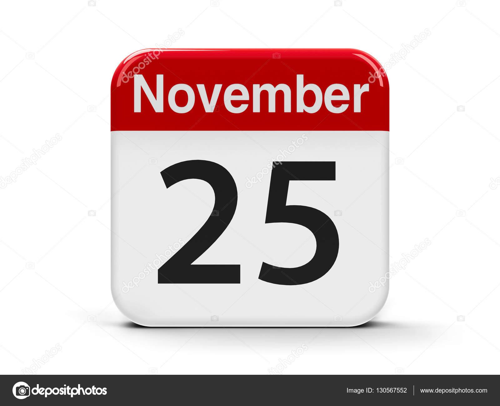 25th november calendar stock photo oakozhan 130567552 calendar web button the twenty fifth of november international day for the elimination of violence against women three dimensional rendering buycottarizona Choice Image
