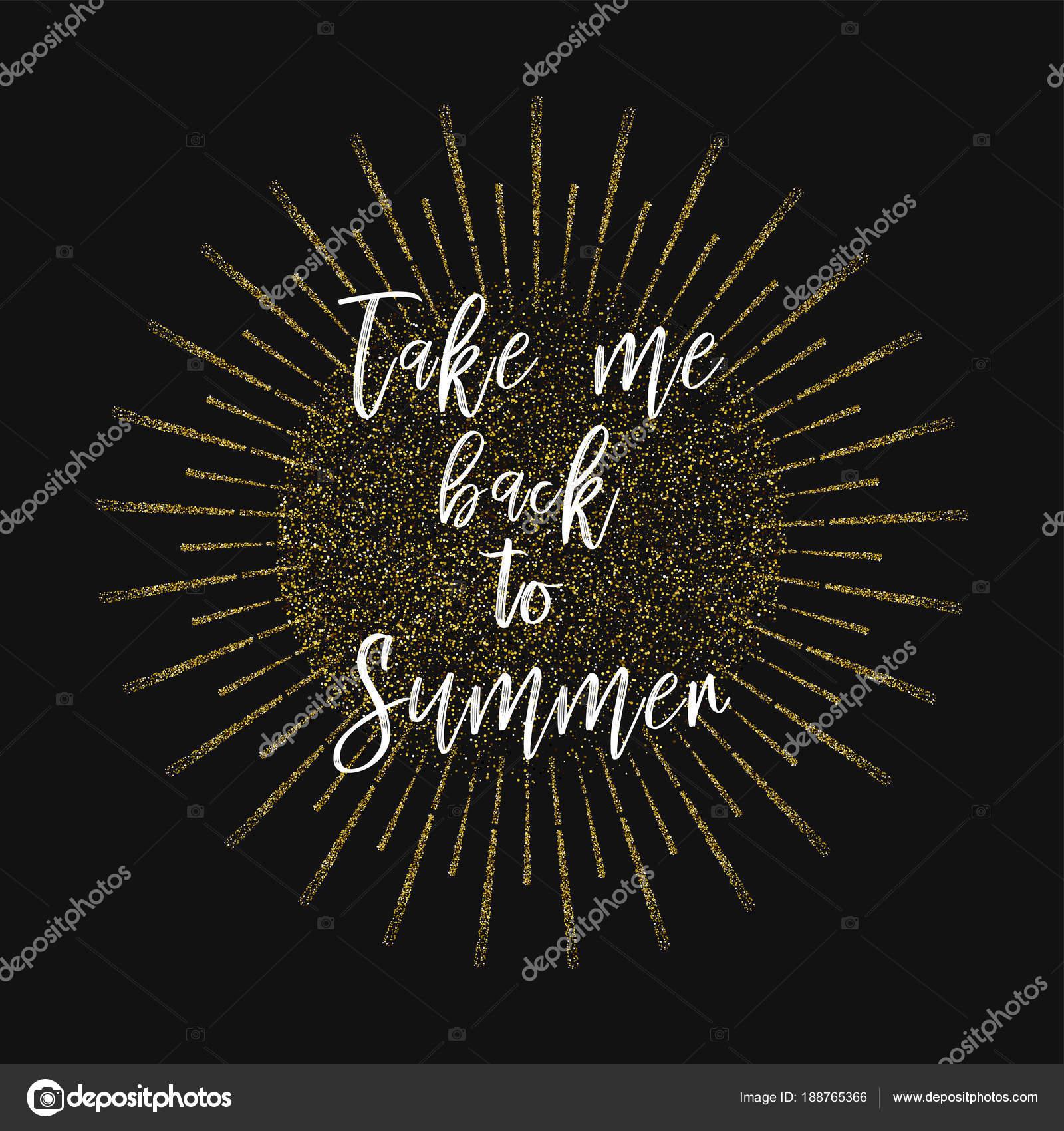 Citaten Over De Zomer : Breng me terug naar de zomer. gouden glitter achtergrond
