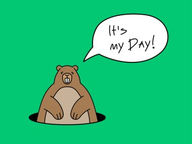Brown groundhog sticking to waist of pit and he says It is my day clip art vector