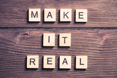 Make it real phrase