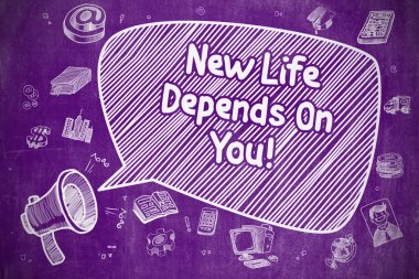 New Life Depends On You - Motivation Quote.