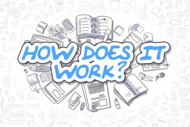 How Does IT Work - Doodle Blue Word. Business Concept.