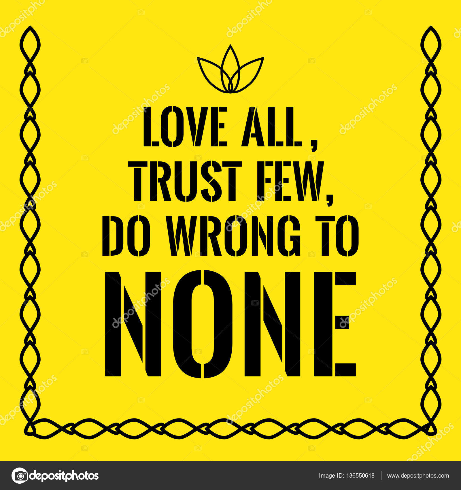 Motivational Quote Love All Trust Few Do Wrong To None Stock