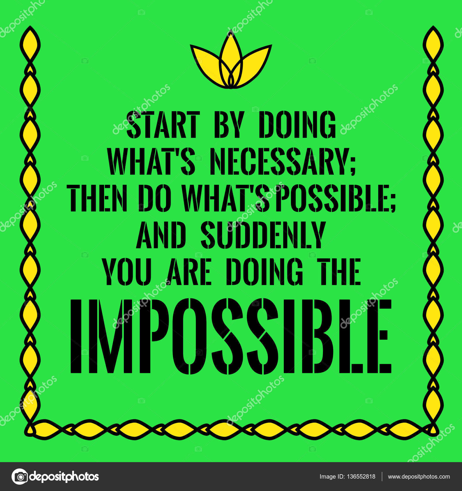 Motivational Quote Start By Doing Whats Necessary Then Do Wha